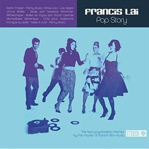 Pop Story (The Best Psychedelic Themes by the Master of French Film Music)
