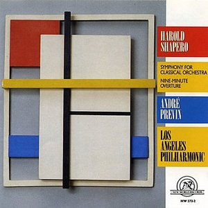 Harold Shapero: Symphony for Classical Orchestra/Nine-Minute Overture