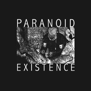 Paranoid Existence