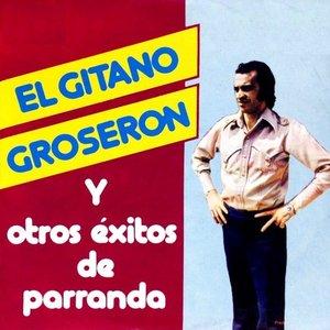El Gitano Groserón y otros exitos de Parranda