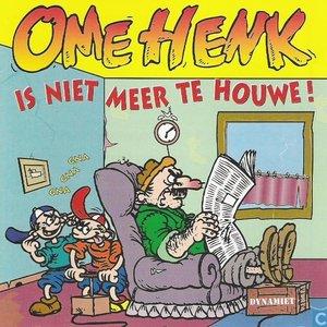 Ome Henk is niet meer te houwe!