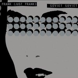 Frank (Just Frank) / Soviet Soviet