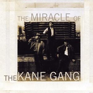 The Miracle of the Kane Gang