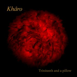 Triniteeth and a pillow