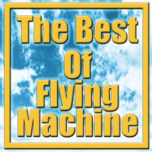 The Best Of Flying Machine