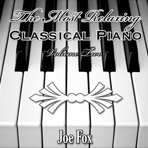 The Most Relaxing Classical Piano Volume Two