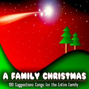 A Family Christmas (100 Suggestions Songs for the Entire Family)