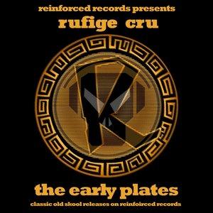 Reinforced Presents: Rufige Cru - The Early Plates