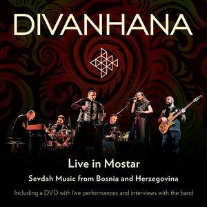 Divanhana Live in Mostar: Sevdah Music from Bosnia & Herzegovina