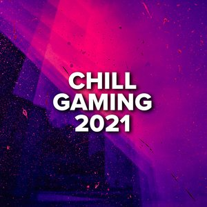 Chill Gaming 2021