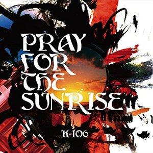 PRAY FOR THE SUNRISE