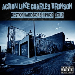Action Like Charles Bronson: Best of Hardcore Hip Hop Vol. 1