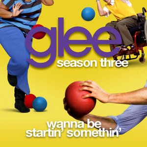 Wanna Be Startin' Somethin' (Glee Cast Version)