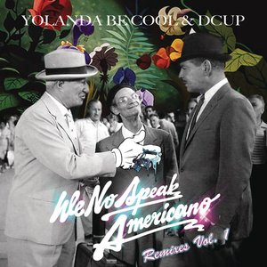We No Speak Americano (Yolanda Be Cool vs. DCUP) (Remixes Vol. 1)
