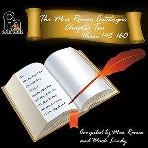 The Max Romeo Catalogue Chapter 10 Verse 145-160