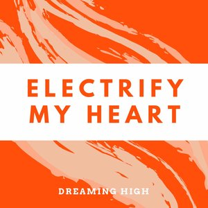 Electrify My Heart - Single