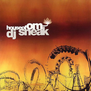 House Of OM: DJ Sneak