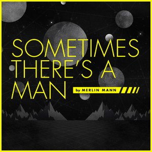 Sometimes There's A Man