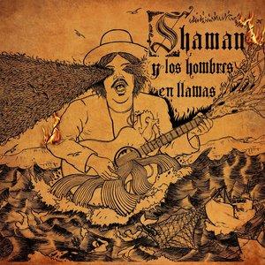 Shaman y los Hombres en Llamas