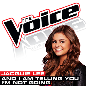 And I Am Telling You I'm Not Going (The Voice Performance) - Single