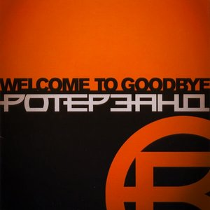 Welcome To Goodbye