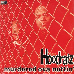 Murdered Ova Nuttin'