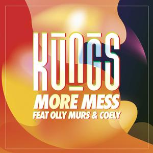 Kungs - More Mess
