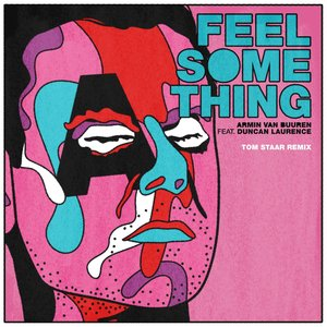 Feel Something (feat. Duncan Laurence) [Tom Staar Remix]