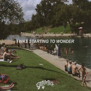 I Was Starting to Wonder [Explicit]
