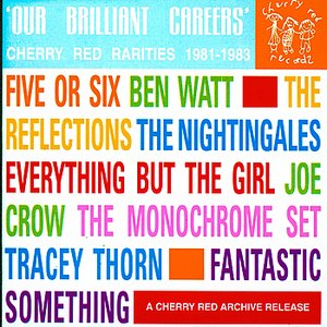 Our Brilliant Careers: Cherry Red Rarities 1981-1983