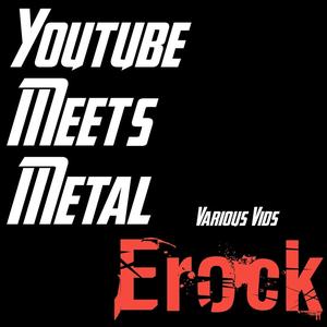 Youtube Meets Metal Various Vids