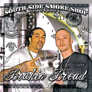 South Side Smoke Shop Presents Brakin Bread
