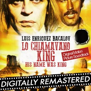 His Name Was King - Lo Chiamavano King (Original Motion Picture Soundtrack) [Remastered]