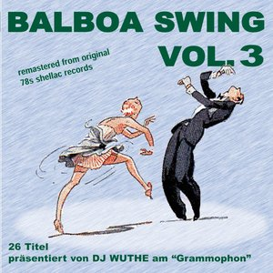 Balboa Swing, Vol. 3 (DJ Wuthe am Grammophon)