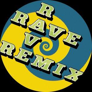 Rave Rave Rave Remixes