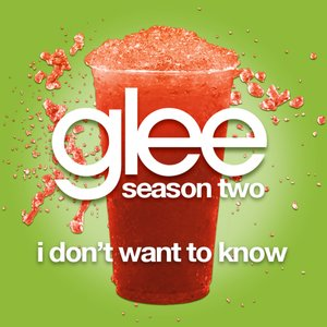 I Don't Want To Know (Glee Cast Version)