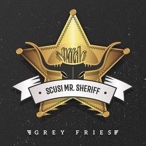 Scusi Mr. Sheriff