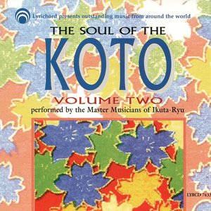 The Soul of the Koto Volume Two: Master Musicians of the Ikuta Ryu