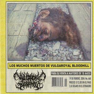 Los Muchos Muertos de VULGAROYAL BLOODHILL
