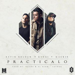 Practicalo (feat. Kenai, Kevin Roldan & Mackie)
