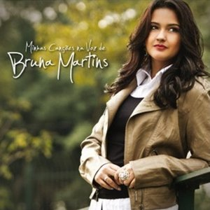 Minhas Canções Na Voz De Bruna Martins
