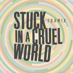 Stuck in a Cruel World