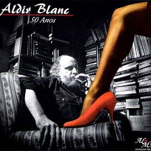 Aldir Blanc - 50 Anos