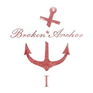 Broken Anchor Vol. 1