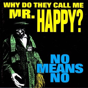 Why Do They Call Me Mr. Happy?