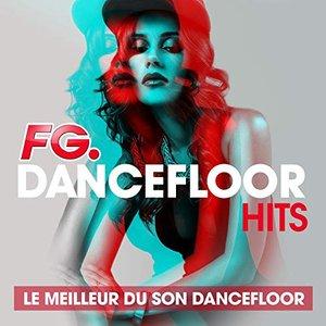 FG Dancefloor Hits : Le meilleur du son Dancefloor