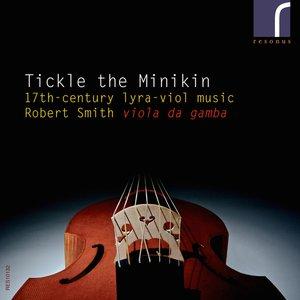 Tickle the Minikin: 17th-century lyra viol music
