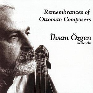 Image for 'Remembrances Of Ottoman Composers'