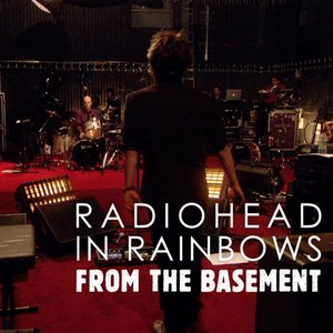 In Rainbows: From the Basement