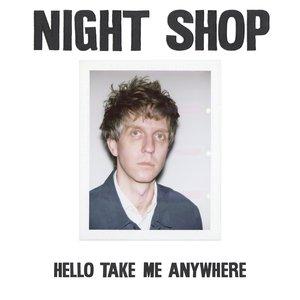 Hello Take Me Anywhere